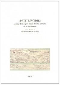 Petite patrie : L'image de la région natale chez les écrivains de la Renaissance