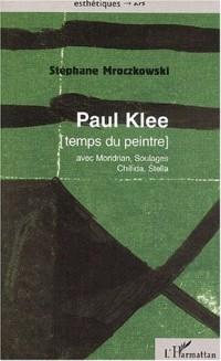 Paul Klee. Temps du peintre (avec Mondrian, Soulages, Chillida, Stella)