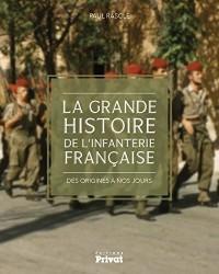 L'infanterie française : Des origines à nos jours