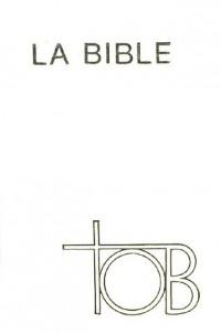 Traduction oecuménique de la Bible : Comprenant l'Ancien et le Nouveau Testament