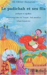 Le padichah et ses fils : Contes populaires de Turquie, édition bilingue français-turc
