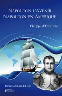Napoléon l'Avenir... Napoléon en Amérique...