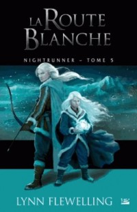 Nightrunner, T5 : La Route blanche