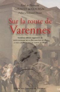 Sur la route de Varennes : Complétée de la déclaration du Roi à sa sortie de Paris