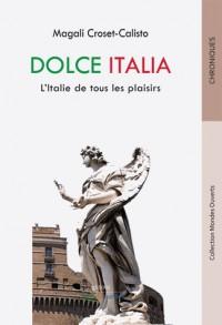 Dolce Italia : L'Italie de tous les plaisirs