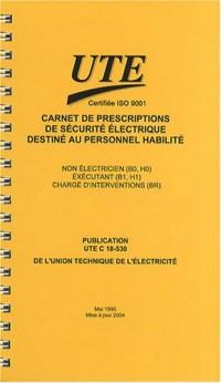 Carnet de prescriptions de sécurité électrique destiné au personnel habilité : UTE C 18-530