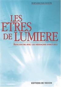 Les êtres de lumière : Rencontre avec les messagers spirituels