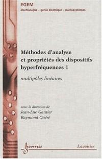 Méthodes d'analyse et propriétés des dispositifs hyperfréquences : Tome 1, Multipôles linéaires