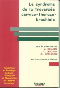 Le syndrome de la traversée cervico-thoraco-brachiale