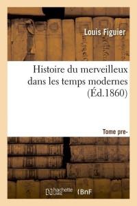 Histoire du Merveilleux  T 1  ed 1860
