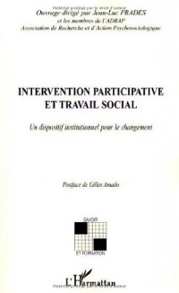 Intervention participative et travail social : Un dispositif institutionnel pour le changement