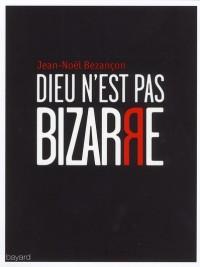 Dieu N'Est Pas Bizarre  (2011)