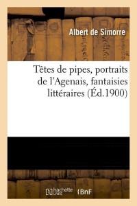 Têtes de pipes  portraits agenais  ed 1900