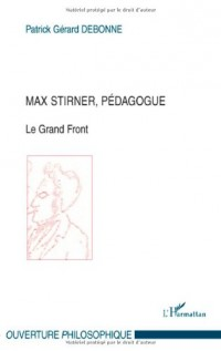 Max Stirner, pédagogue : Le Grand Front