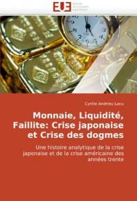 Monnaie, Liquidit, Faillite: Crise Japonaise Et Crise Des Dogmes
