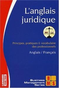 L'Anglais juridique : principes, procédures et institutions juridiques