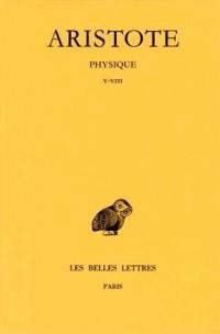 Aristote. Physique, tome 2 : Livres V-VIII