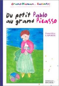 Du petit Pablo au grand Picasso : Grand-Maman,,,raconte !