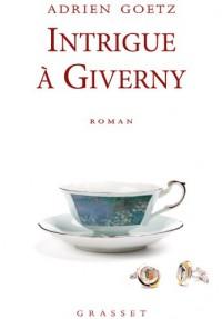 Intrigue à Giverny: roman