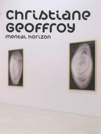 Christiane Geoffroy, Mental horizon