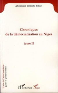 Chroniques (T 2) de la démocratisation au Niger