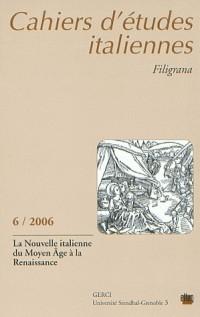 Cahiers d'études italiennes, N° 6/2006 : La nouvelle italienne du Moyen Age à la Renaissance