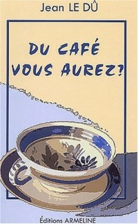 Du café vous aurez ? : Petits mots du français de Basse-Bretagne