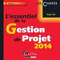 L'Essentiel de la gestion de projet 2014, 8ème édition