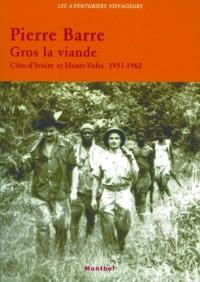 Gros la viande - Côte-d'Ivoire et Haute-Volta (1951-1962)