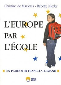 Et si on recommençait l'Europe par l'école ? : Plaidoyer franco-allemand