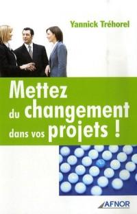 Mettez du changement dans vos projets !