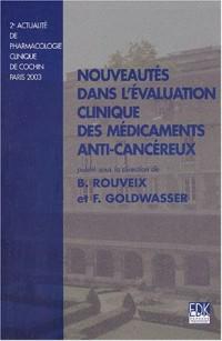 Nouveautés dans l'évaluation clinique des médicaments anticancéreux : 2ème actualité de pharmacologie clinique de Cochin, Paris, 2003