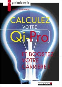 Calculez votre Qi-Pro : Et boostez votre carrière !