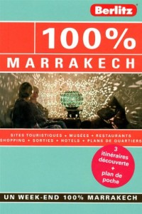 100 % Marrakech, Guide de voyage