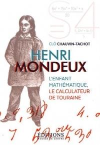 Henri Mondeux : L'enfant mathématique, le calculateur de Touraine