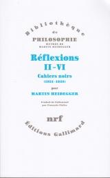 Reflexions II-VI. Cahiers Noirs (1931-1938)