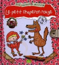 Mon Carnet Secret le Petit Chaperon Rouge