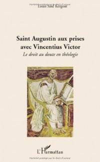 Saint Augustin aux prises avec Vincentius Victor : Le droit au doute en théologie