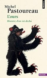 L'ours : Histoire d'un roi déchu [Poche]