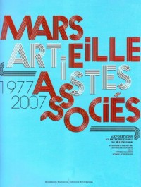 Marseille Artistes associés 1977-2007