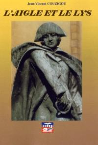 L'aigle et le lys : L'épopée des combattants français des deux guerres de l'Indépendance américaine