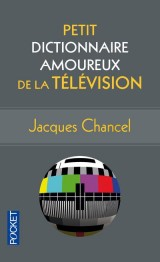 Petit Dictionnaire amoureux de la Télévision [Poche]