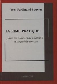 La Rime pratique : Pour les auteurs de chanson et de poésie sonore