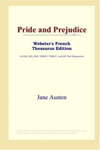 Pride and Prejudice (Webster's French Thesaurus Edition)