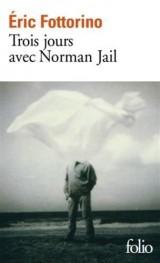 Trois jours avec Norman Jail [Poche]
