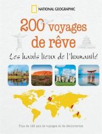 200 voyages de rêve : Les hauts lieux de l'humanité