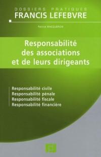 Responsabilité des associations et de leurs dirigeants : Responsabilité civile Responsabilité pénale Responsabilité fiscale Responsabilité financière