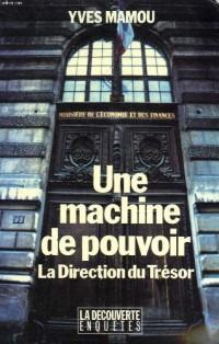 Une machine de pouvoir. la direction du tresor.