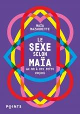 Le sexe selon Maia - Au-delà des idées reçues