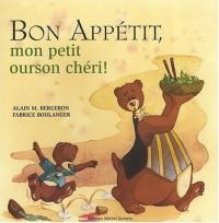 Bon Appétit mon petit ourson chéri